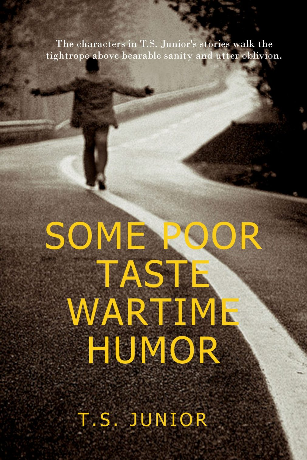 """T.S. Junior's short story collection """"Some Poor Taste Wartime Humor"""" is nowavailable!"""