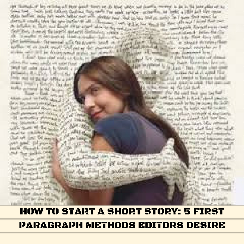 How to start a short story: 5 first paragraph methods that editors desire